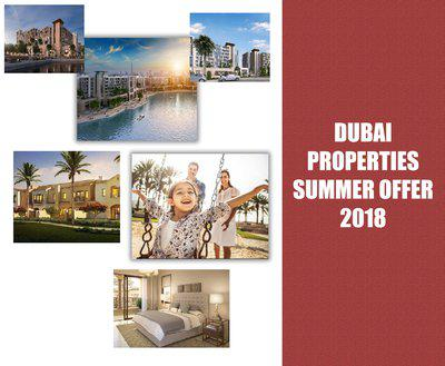 DUBAI PROPERTIES -SUMMER OFFER 2018